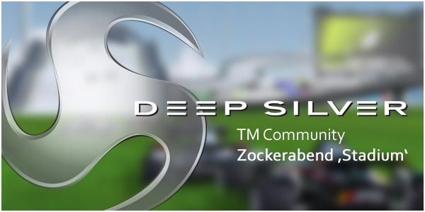 "Deep Silver TM Community Zocker Abend ""Stadium"""